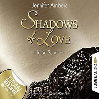 Heiße Schatten     Shadows of Love 3              Autor:                                                                                                                                 Jennifer Ambers                               Sprecher:                                                                                                                                 Karen Kasche                      Spieldauer: 2 Std. und 43 Min.     301 Bewertungen     Gesamt 3,9