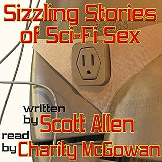 Sizzling Stories of Sci-Fi Sex                   De :                                                                                                                                 Scott Allen                               Lu par :                                                                                                                                 Charity McGowan                      Durée : 4 h et 59 min     Pas de notations     Global 0,0