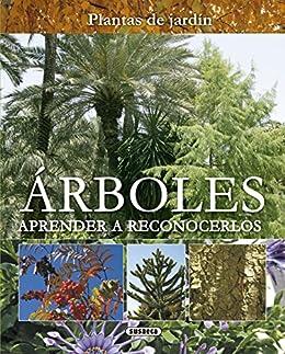 Árboles. Aprender a reconocerlos (Plantas De Jardín nº 14) eBook: Susaeta, Equipo, Susaeta, Equipo: Amazon.es: Tienda Kindle