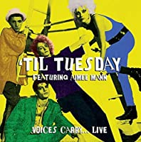 TIL TUESDAY - VOICES CARRY LIVE by TIL TUESDAY