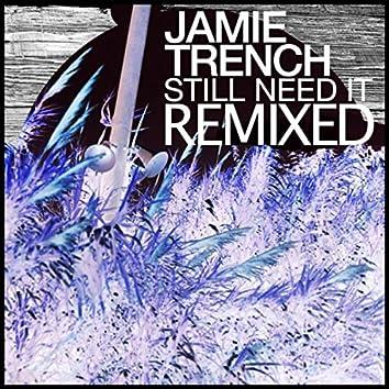 Still Need It Remixed