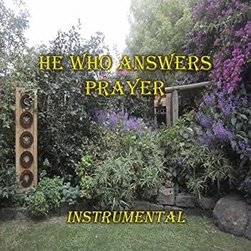 He Who Answers Prayer (Instrumental)