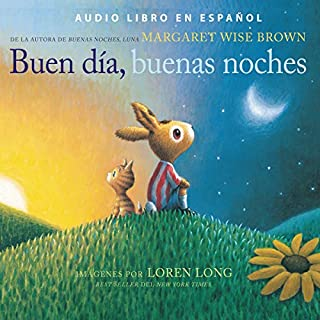 Buen día, buenas noches [Good Morning, Good Night]                   By:                                                                                                                                 Margaret Wise Brown                               Narrated by:                                                                                                                                 Hayley Cresswell                      Length: 2 mins     1 rating     Overall 5.0