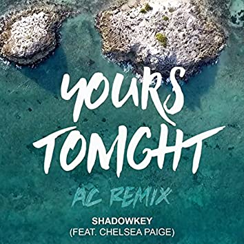 Yours Tonight (Ac Remix) [feat. Chelsea Paige]