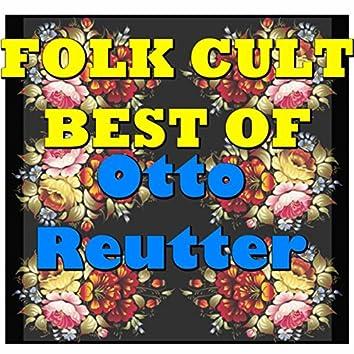 Folk Cult: Best Of Otto Reutter
