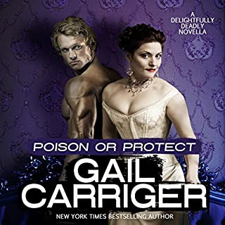 Poison or Protect     A Delightfully Deadly Novella              Written by:                                                                                                                                 Gail Carriger                               Narrated by:                                                                                                                                 Suzanne Lavington                      Length: 5 hrs and 37 mins     2 ratings     Overall 4.5