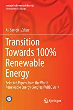 Transition Towards 100% Renewable Energy: Selected Papers from the World Renewable Energy Congress WREC 2017