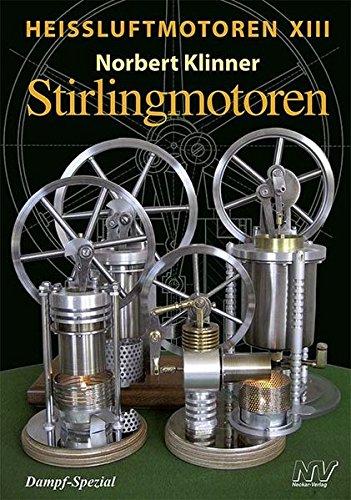 Heißluftmotoren XIII: Stirlingmotoren