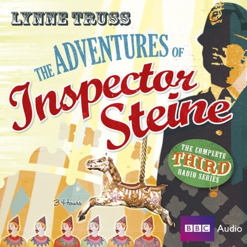 The Adventures of Inspector Steine, Third Series                   By:                                                                                                                                 Lynne Truss                               Narrated by:                                                                                                                                 Michael Fenton Stevens,                                                                                        Samantha Spiro,                                                                                        John Ramm,                   and others                 Length: 2 hrs and 46 mins     28 ratings     Overall 4.5