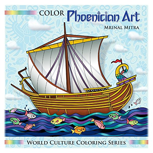 Color Phoenician Art (World Culture Coloring Series)