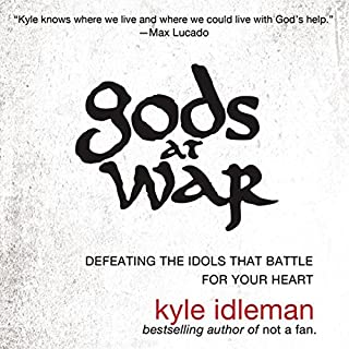 Gods at War     Defeating the Idols that Battle for Your Heart              By:                                                                                                                                 Kyle Idleman                               Narrated by:                                                                                                                                 MacLeod Andrews                      Length: 6 hrs and 52 mins     509 ratings     Overall 4.7