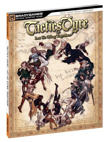 Tactics Ogre: Let Us Cling Together Official Strategy Guide (Official Strategy Guides (Bradygames)) by Doug Walsh (2011-02-22)