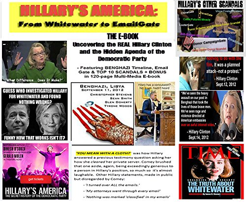 HILLARY'S AMERICA The E-book: From Whitewater to Email Gate via Benghazi: Uncovering The REAL Hillary Clinton and the Hidden Agenda of the Democrat Party in Review and Analysis (English Edition)