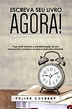 Escreva seu livro agora!: Autocrítica e preparação