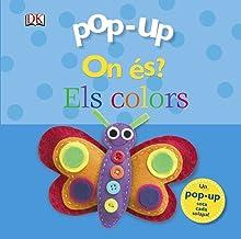Pop-up On és? Els colors (Catalá - A PARTIR DE 0 ANYS - MANIPULATIUS (LLIBRES PER TOCAR I JUGAR), POP-UPS - Pop-up On és?)