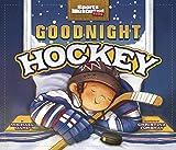 Goodnight Hockey (Sports Illustrated Kids Bedtime Books)