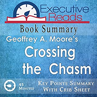 Book Summary: Crossing the Chasm     45 Minutes - Key Points Summary/Refresher              By:                                                                                                                                 Executive Reads                               Narrated by:                                                                                                                                 Michael Stadler                      Length: 47 mins     61 ratings     Overall 4.0