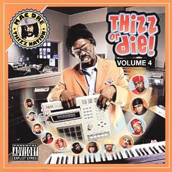 Thizz Or Die Volume 4