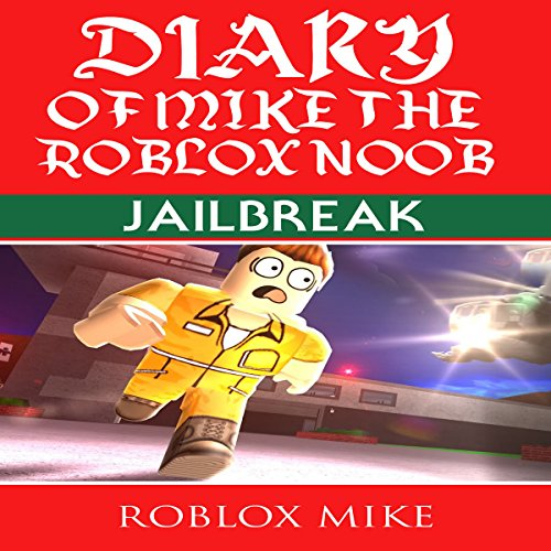 Diary of Mike the Roblox Noob: Jailbreak audiobook cover art