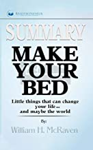 Summary of Make Your Bed: Little Things That Can Change Your Life...And Maybe the World by William H. McRaven