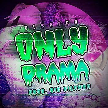 Only Drama (feat. Big Kilombo)