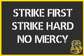 Strike First Strike Hard No Mercy Cobra Kai Karate Kid Cool Wall Decor Art Print Poster 12x18