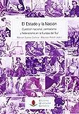 El Estado y la Nación: Cuestión nacional, centralismo y federalismo en la Europa del Sur (Historia) de Manuel Suárez Cortina (6 mar 2014) Tapa blanda