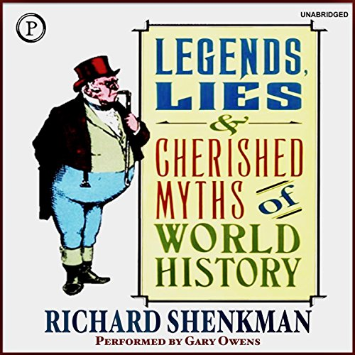 Legends, Lies & Cherished Myths of World History audiobook cover art