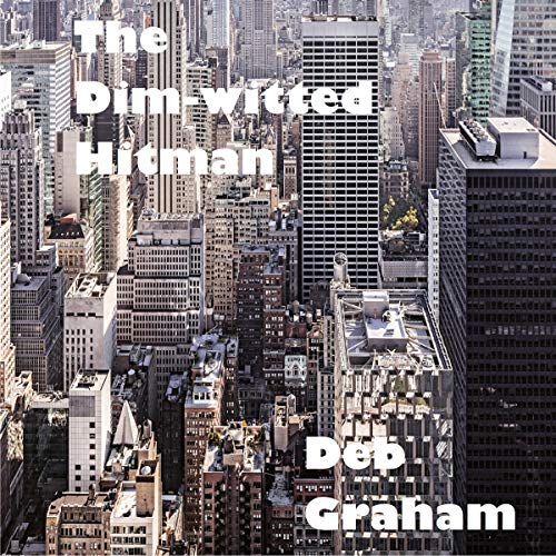 The Dim-Witted Hitman: A Cruise Crime audiobook cover art