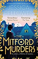 The Mitford Murders: Nancy Mitford and the murder of Florence Nightgale Shore