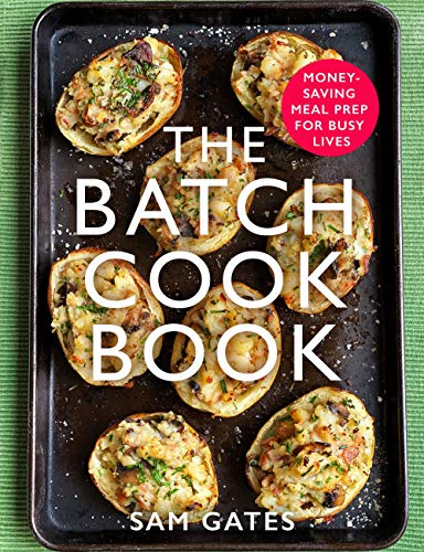 The Batch Cook Book: Money-saving Meal Prep For Busy Lives (English Edition)