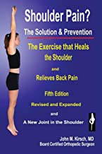 Shoulder Pain? The Solution & Prevention: Fifth Edition, Revised & Expanded