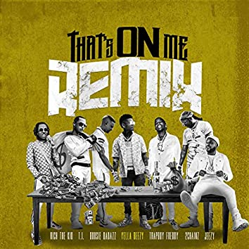 That's On Me (Remix) [feat. 2 Chainz, T.I., Rich The Kid, Jeezy, Boosie Badazz & Trapboy Freddy]