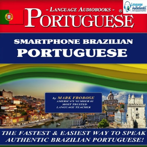 Smartphone Brazilian Portuguese                   Written by:                                                                                                                                 Mark Frobose                               Narrated by:                                                                                                                                 Mark Frobose                      Length: 4 hrs and 5 mins     Not rated yet     Overall 0.0