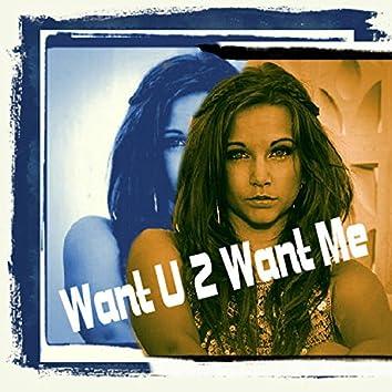 Want U 2 Want Me