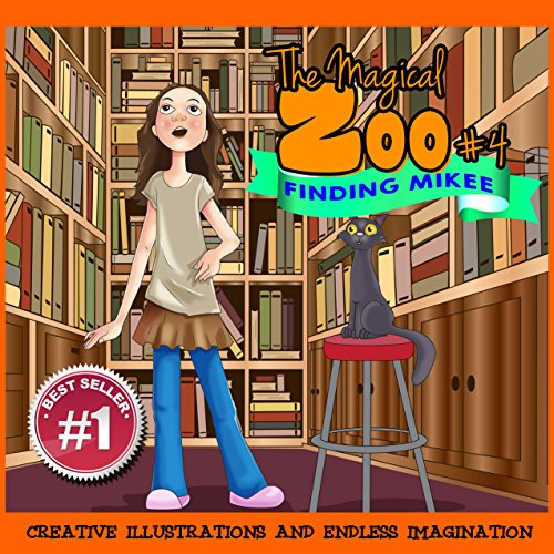 Children Book : The Magical Zoo #4 - Finding Mikee (Illustrated childrens books & Great bedtime stories)