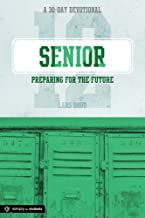 Senior: Preparing for the Future: A 30-Day Devotional for Seniors (Simply for Students)