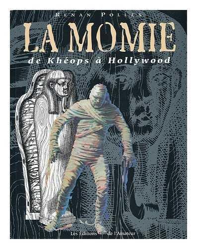 La momie : de khéops à Hollywood : généalogie d'un mythe