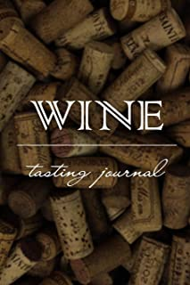 Wine Tasting Journal - Notebook Diary for Wine Enthusiasts