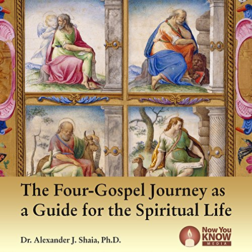 The Four-Gospel Journey as a Guide for the Spiritual Life audiobook cover art