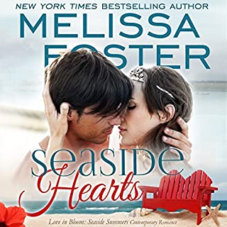 Seaside Hearts     Love in Bloom: Seaside Summers              By:                                                                                                                                 Melissa Foster                               Narrated by:                                                                                                                                 B.J. Harrison                      Length: 8 hrs and 57 mins     52 ratings     Overall 4.6