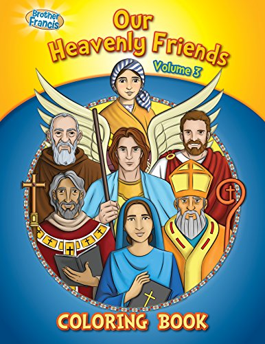 Our Heavenly Friends V3, Friends of Brother Francis, Catholic Saints, Coloring and Activity Book, Catholic Saints for Kids, The Saints, Bible Stories, Soft Cover