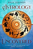 Best Astrology Books - Astrology Uncovered: A Guide To Horoscopes And Zodiac Review