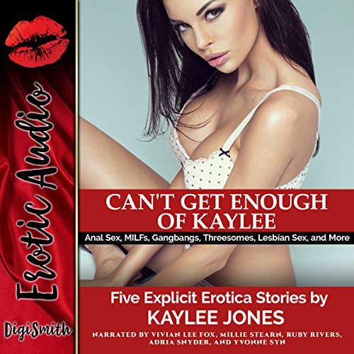 Can't Get Enough of Kaylee     Anal Sex, MILFs, Gangbangs, Threesomes, Lesbian Sex, and More. Five Explicit Erotica Stories              By:                                                                                                                                 Kaylee Jones                               Narrated by:                                                                                                                                 Vivian Lee Fox,                                                                                        Millie Stearn,                                                                                        Ruby Rivers,                   and others                 Length: 2 hrs and 4 mins     Not rated yet     Overall 0.0
