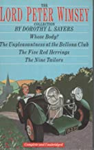 THE LORD PETER WIMSEY COLLECTION Whose Body, The Unpleasantness at the Bellona Club, The Five Red Herrings, Nine Tailors
