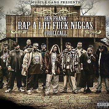 Rap Alot Fuck Niggas Roll Call