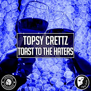 Toast To The Haters