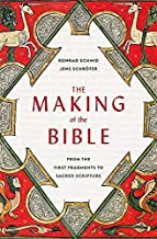 The Making of the Bible: From the First Fragments to Sacred Scripture