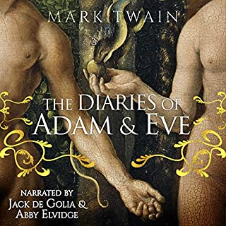 The Diaries of Adam & Eve                   By:                                                                                                                                 Mark Twain                               Narrated by:                                                                                                                                 Jack de Golia,                                                                                        Abby Elvidge                      Length: 1 hr and 11 mins     3 ratings     Overall 4.7