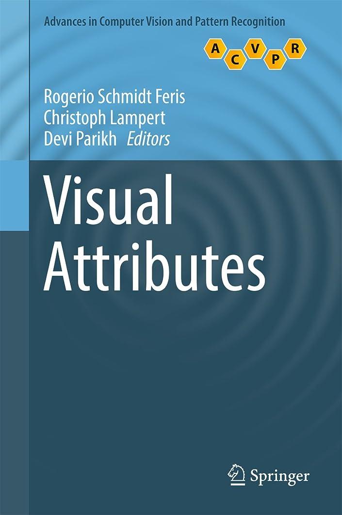 驚かすノベルティ回るVisual Attributes (Advances in Computer Vision and Pattern Recognition) (English Edition)